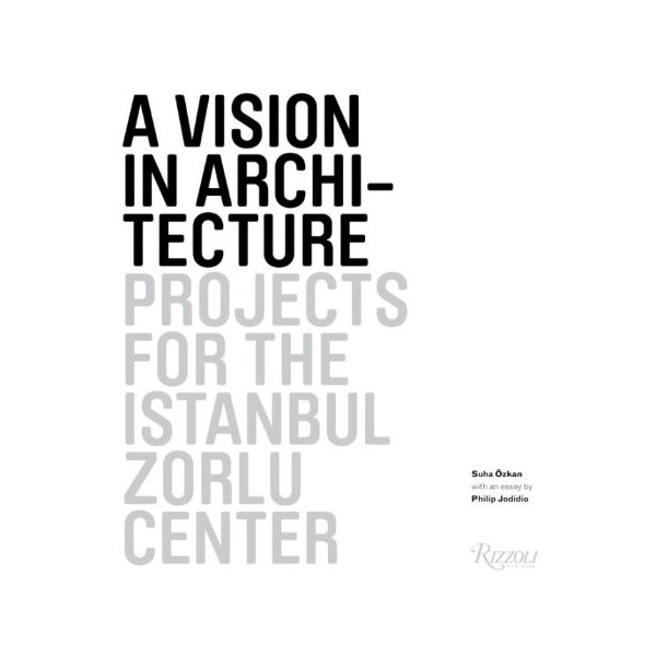 A VISION IN ARCHITECTURE projects for the istanbul zorlu center