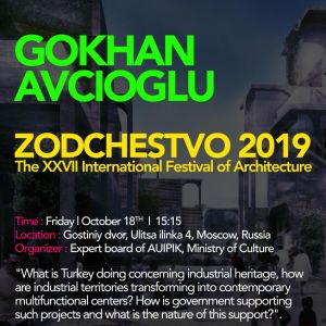 Gokhan Avcioglu Zodchestvo 2019 The XXVII International Festival of Architecture
